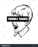 stock-vector-quote-typographical-background-trouble-maker-in-minimalistic-style-with-hand-drawn-illustration-622005731