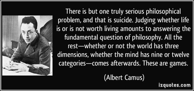 quote-there-is-but-one-truly-serious-philosophical-problem-and-that-is-suicide-judging-whether-life-is-albert-camus-304238.jpg