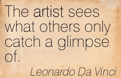 the-artist-sees-what-others-only-catch-a-glimpse-of-leonardo-da-vinci